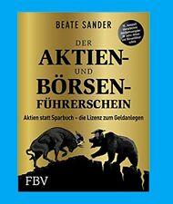 Der Aktien- und Börsenführerschein -Jubiläumsausgabe. Beate Sander