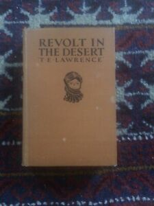 REVOLT IN THE DESERT by T. E. LAWRENCE (1927). 1st thus HC. Africa WWI War