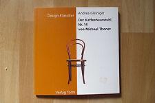 Der Kaffeehausstuhl Nr 14 Michael Thonet,Andrea Gleininger,Design Klassiker 1998