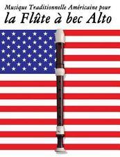 Musique Traditionnelle Américaine Pour la Flûte à Bec Alto : 10 Chansons...
