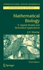 Mathematical Biology II: Spatial Models and Biomedical Applications: By James...