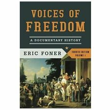 VOICES OF FREEDOM A DOC HISTORY-ERIC FONER ~ 4th EDITION VOLUME 1 Like New!