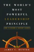 Worlds Most Powerful Leadership Principle : How To Become A Servant Leader, H...