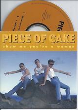 PIECE OF CAKE - Show me you're a woman CD SINGLE 2TR Europop 1997 BELGIUM RARE!
