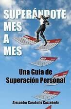 NEW Superándote mes a mes: Una Guía de Superación Personal (Spanish Edition)