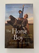 The Horse Boy: A Father's Quest to Heal his Son by Rupert Isaacson...