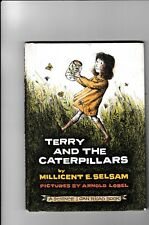 TERRY AND THE CATERPILLARS--MILLICENT E. SELSAM--ARNOLD LOBEL--hc---HARPER & ROW