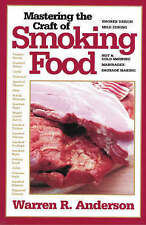 Mastering the Craft of Smoking Food by Warren R. Anderson (Paperback, 2007)
