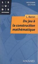 Du Jeu à la Construction Mathématique - Moyenne Section - L. Baron