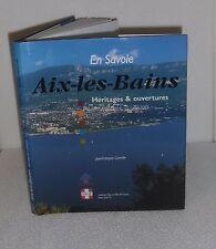 En Savoie.Aix-les-Bains.Heritages & ouvertures.J.F CONILLE Dédicacé. CB17G