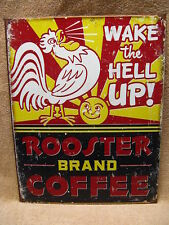 Rooster Brand Coffee Tin Metal Sign Kitchen Wake Up FUNNY NEW