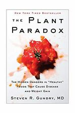 "The Plant Paradox: The Hidden Dangers in ""Healthy"" Foods That Cause Disease a..."
