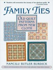Family Ties: Old Quilt Patterns from New Cloth (Needlework and Quilting)