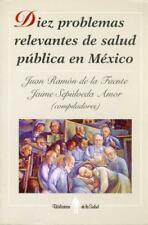 Diez problemas relevantes de salud pública en México (Biblioteca de La Salud)