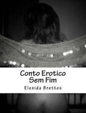 Conto Erotico Sem Fim by Elenida Brettos (2014, Paperback)