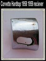 Corvette 1960 1959 1958 Chrome Hardtop Reciever w Stud  will Fit 1957 1956
