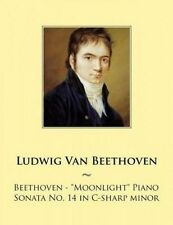 "USED (LN) Beethoven: ""Moonlight"" Piano Sonata No. 14 in C-sharp minor (Piano Son"