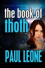 Vatican Vampire Hunters: The Book of Thoth : Vatican Vampire Hunters by Paul...