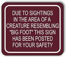 Due To Sighting Of Big Foot Aluminum Composite Outdoor Sign