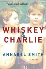Whiskey and Charlie by Annabel Smith (2015, Paperback)