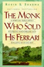The Monk Who Sold His Ferrari: A Spiritual Fable about Fulfilling Your Dreams.