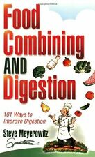 Food Combining & Digestion: 101 Ways to Improve Digestion by Steve Meyerowitz