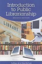 Introduction to Public Librarianship by Kathleen de la Peña McCook and McCook...