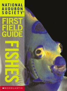National Audubon Society First Field Guide  Fishes