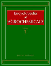Encyclopedia of Agrochemicals by Jack R. Plimmer