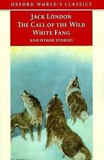 The Call of the Wild, White Fang, and Other Stories (Oxford World's Cl-ExLibrary