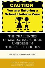 THE CHALLENGES OF MANDATING SCHOOL UNIFORMS IN THE PUBLIC SCHOOLS - DEMITCHELL,