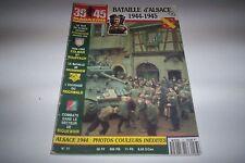 REVUE 39-45 no 77  bataille d'alsace 1944-1945 no spécial alsace