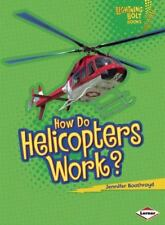 How Do Helicopters Work? (Paperback or Softback)