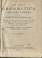 LA VERA GRAMMATICA ITALIANA E FRANCESE - Lodovico Goudar - Masi 1799 - antico