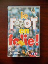 VHS le foot en folie , c'est du délire...