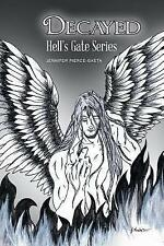 Decayed: Hell's Gate Series by Jennifer Pierce-Gaeta (Paperback / softback,...