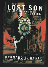 The Lost Son : Life in Pursuit of Justice by Bernard  Kerik (2001, HC ), Signed