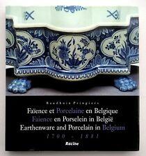 FAÏENCE, PORCELAINE: Histoire de toutes les manufactures belges (Fr, Nl & Angl)