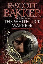 The White-Luck Warrior: The Aspect-Emperor Libro Due di R. Scott Bakker Paperba