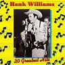 Hank Williams - 20 Greatest Hits Volume 1 CD