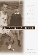 Chasing the Hawk: Looking for My Father, Finding Myself-ExLibrary