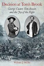 Decision at Tom's Brook : George Custer, Tom Rosser, and the Joy of the Fight by