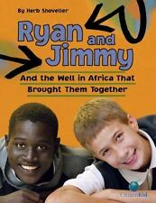 Ryan and Jimmy : And the Well in Africa That Brought Them Together by Herb...