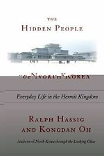 The Hidden People of North Korea : Everyday Life in the Hermit Kingdom by Kongda