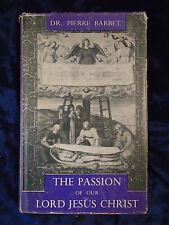 The Passion Of Our Lord Jesus Christ by Dr Pierre Barbet - Clonmore 1954*1St Ed*