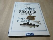 Das Ostseefischer-Kochbuch, Rezepte und Geschichten Koehler, neuwertig