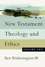 New Testament Theology and Ethics: New Testament Theology and Ethics Vol. 2...
