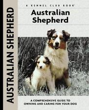 Australian Shepherd: A Comprehensive Guide to Owning and Caring for Your Dog (Ke