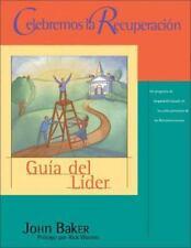 Celebremos la Recuperacion: Guia del Lider = Celebrate Recovery (Paperback or So
