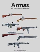Armas: Armas Libro para Colorear para Adultos 1 And 2 by Nick Snels (2016,...